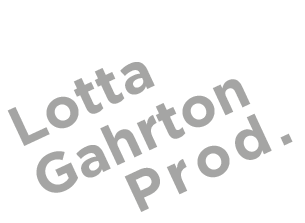Lotta Gahrton Prod.